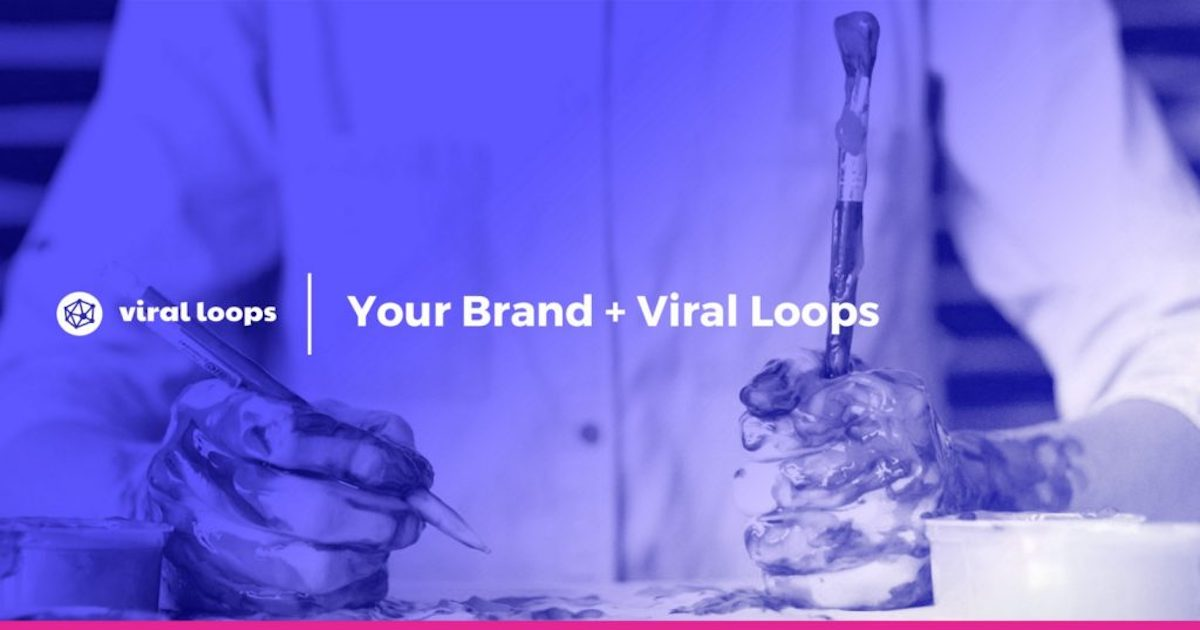 your brand viral loops referral
