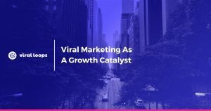 Viral marketing as a growth catalyst [Presentation]