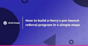 How to build a Harry's pre-launch referral program in 4 simple steps