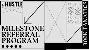 the hustle milestone referral program