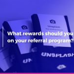 What rewards should you offer on your referral program?