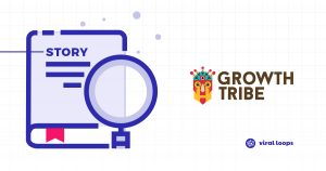 Growth tribe interview viral loops