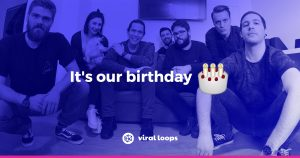 viral loops birthday