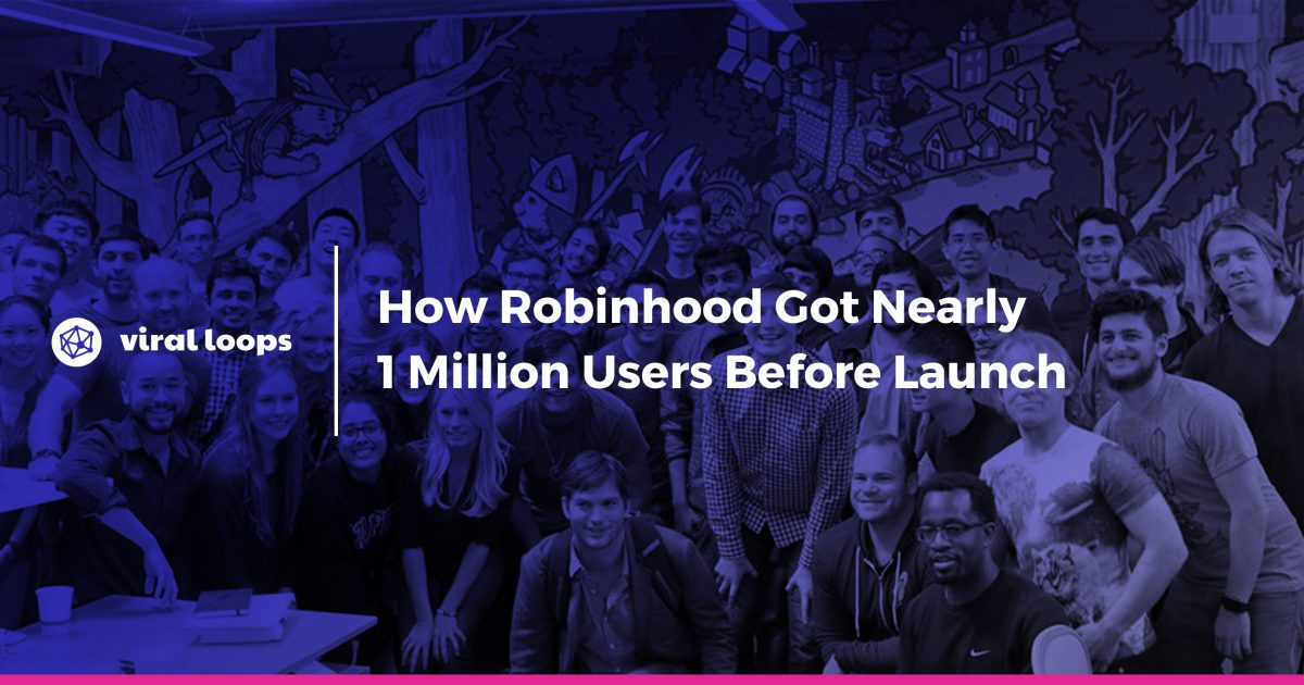 How Robinhood Got Nearly 1 Million Users Before the Company Even Existed