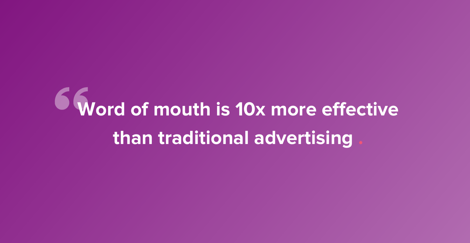 Premise Indicator Words: Why Word Of Mouth, Not Paid Ads, Is The Future Of