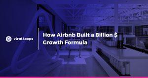 How Airbnb's referral program built a billion dollar growth formula