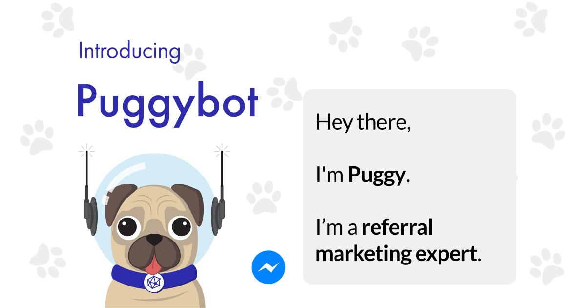 Puggybot viral referral marketing viral loops