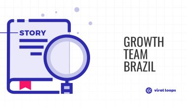 How Growth Team Brazil managed to grab 5.5K emails through Referral Marketing & Word of Mouth