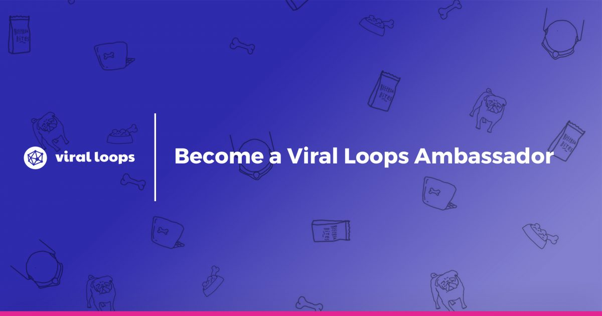 Become a Viral Loops Ambassador