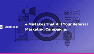 4 Mistakes That Kill Your Referral Marketing Campaigns