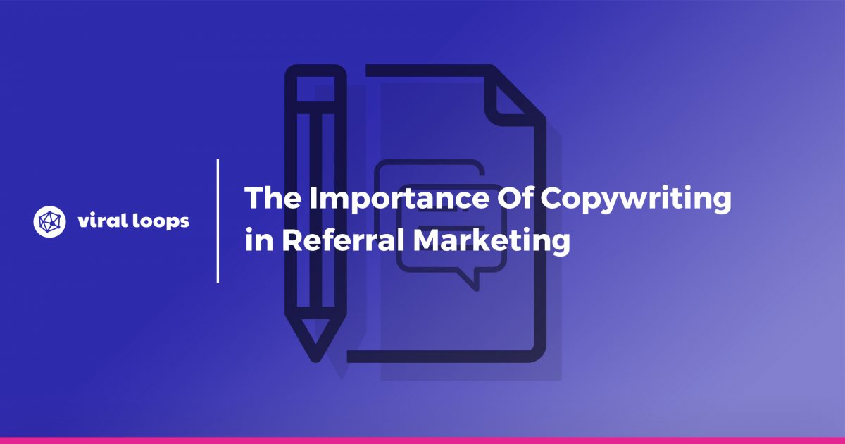 The Importance Of Copywriting in Referral Marketing