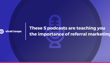 5 podcasts are teaching you the importance of referral marketin