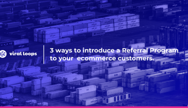 3 eays to introduce a referral program to your ecommerce customers
