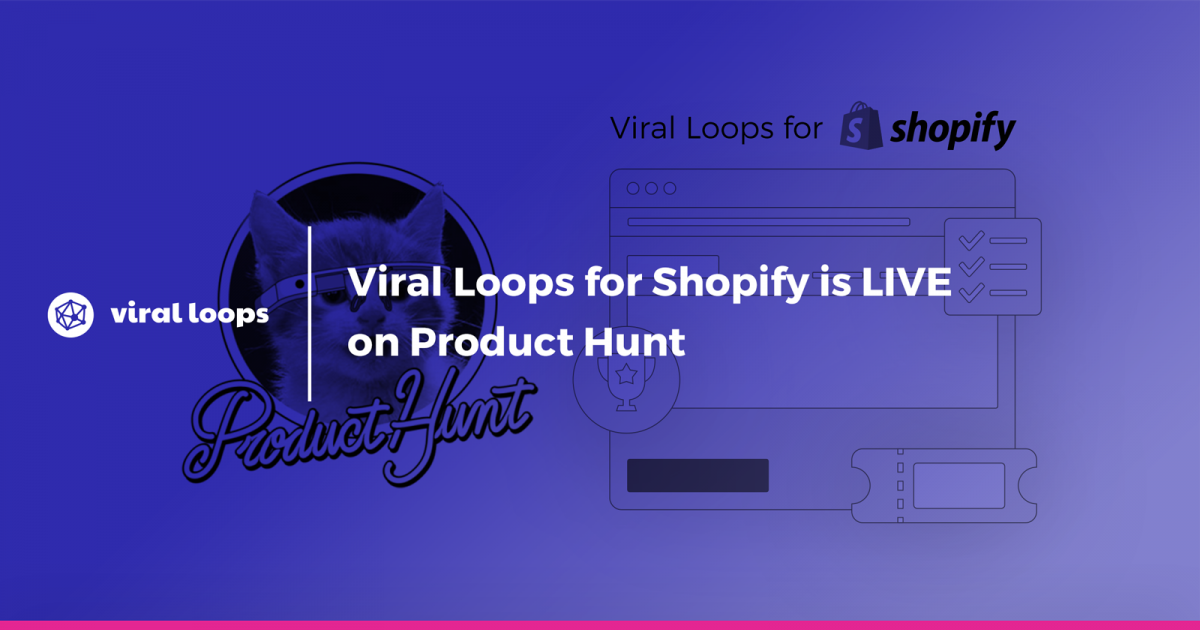 Viral Loops for Shopify is live on Product Hunt!