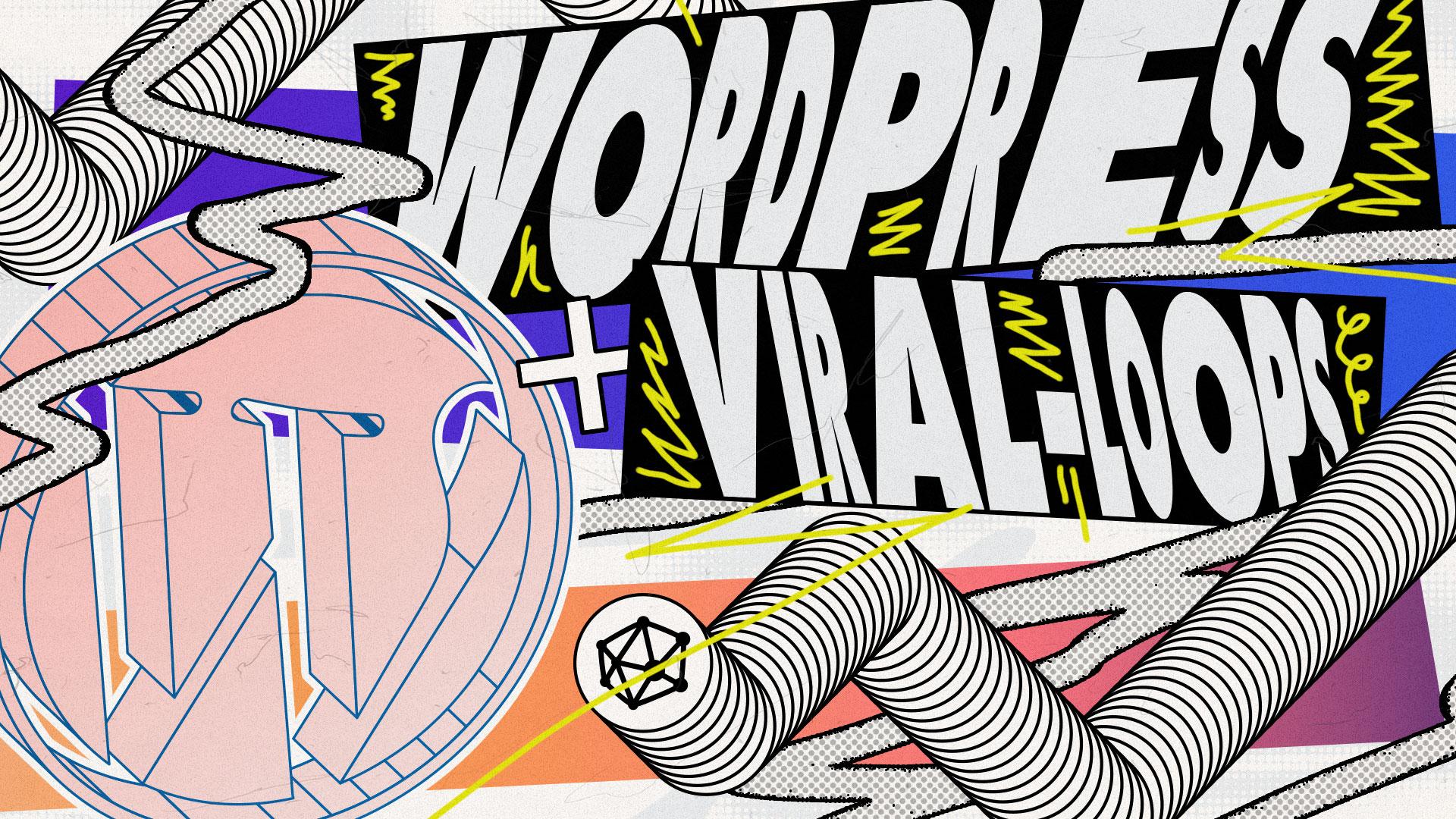 viral loops and wordpress