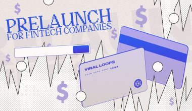 Prelaunch Campaigns for Fintech Startups: Why they matter